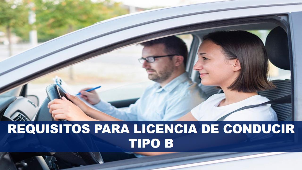 Requisitos para licencia de conducir tipo B
