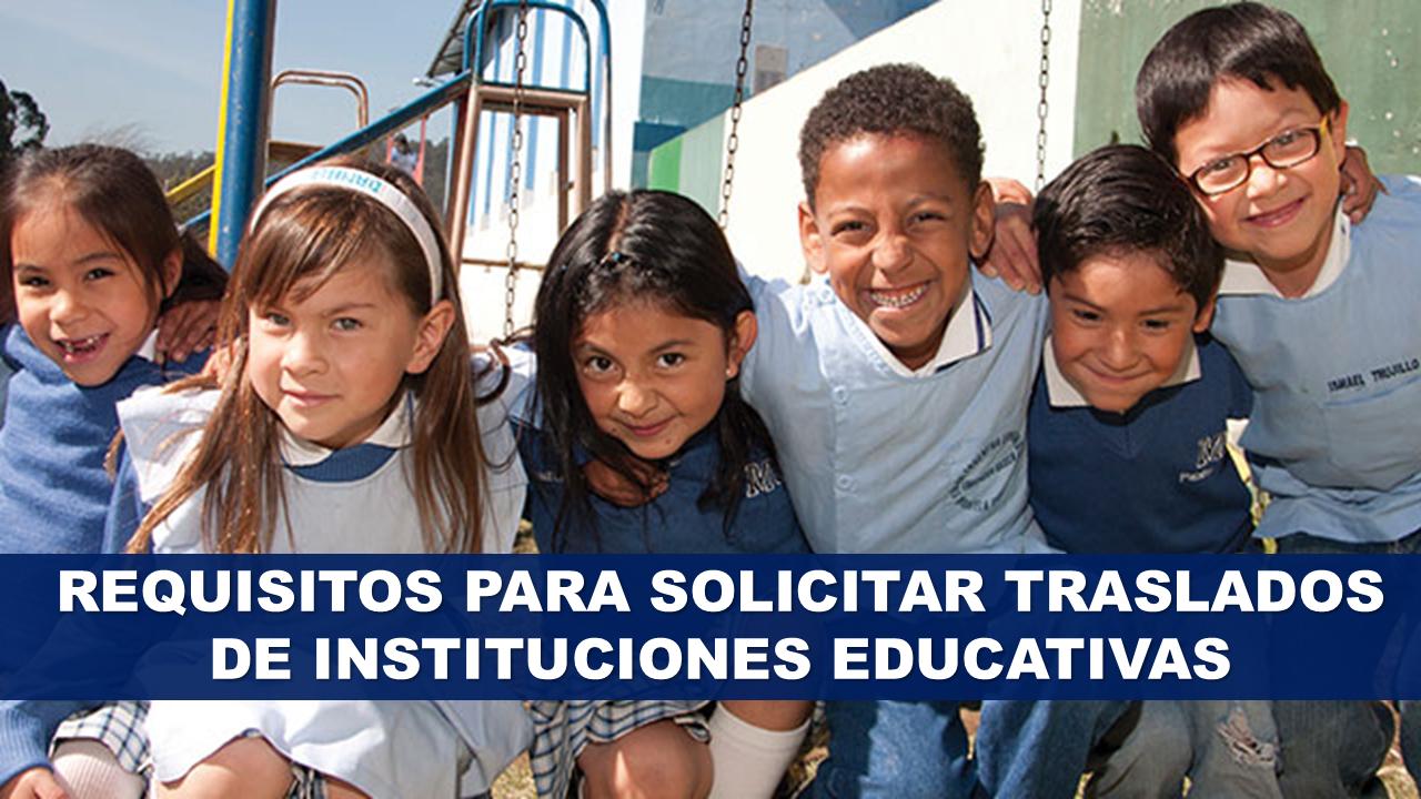 Requisitos para solicitar traslados de Instituciones Educativas